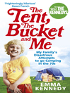 The Tent, the Bucket and Me (eBook)