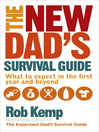 The New Dad's Survival Guide (eBook): What to Expect in the First Year and Beyond