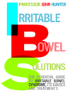 Irritable Bowel Solutions (eBook): The essential guide to IBS, its causes and treatments