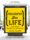 Philosophy for Life (eBook): And other dangerous situations