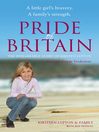 Pride of Britain (eBook): A Little Girl's Bravery. A Family's Strength.