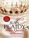 Mary, Queen of France (eBook): Tudor Saga, Book 9