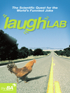 Laughlab (eBook): The Scientific Quest for the World's Funniest Joke