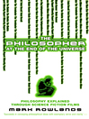 The Philosopher at the End of the Universe (eBook): Philosophy Explained Through Science Fiction Films