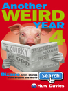 Another Weird Year 4 (eBook): Bizarre News Stories from around the World