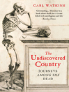 The Undiscovered Country (eBook): Journeys Among the Dead