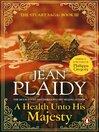 A Health Unto His Majesty (eBook): Stuart Saga, Book 2