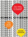 Global Citizens (eBook): How our vision of the world is outdated, and what we can do about it