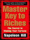 Master Key to Riches (eBook): The Secret to Making Your Fortune