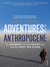 Adventures in the Anthropocene (eBook): A Journey to the Heart of the Planet We Made