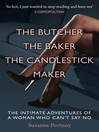The Butcher, the Baker, the Candlestick Maker (eBook): The Intimate Adventures of a Woman Who Can't Say No