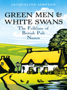 Green Men & White Swans (eBook): The Folklore of British Pub Names