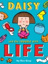 Daisy and the Trouble with Life (eBook)