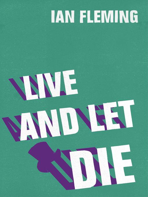 Live and Let Die (eBook): James Bond Series, Book 2