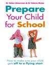 Prepare Your Child for School (eBook): How to make sure your child gets off to a flying start