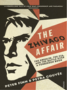 The Zhivago Affair (eBook): The Kremlin, the CIA, and the Battle over a Forbidden Book