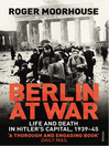 Berlin at War (eBook): Life and Death in Hitler's Capital, 1939-45
