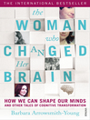 The Woman who Changed Her Brain (eBook): Unlocking the Extraordinary Potential of the Human Mind