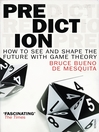 Prediction (eBook): How to See and Shape the Future with Game Theory