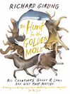 The Hunt for the Golden Mole (eBook): All Creatures Great and Small, and Why They Matter