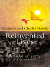 Reinvented Lives (eBook): Women at Sixty: A Celebration