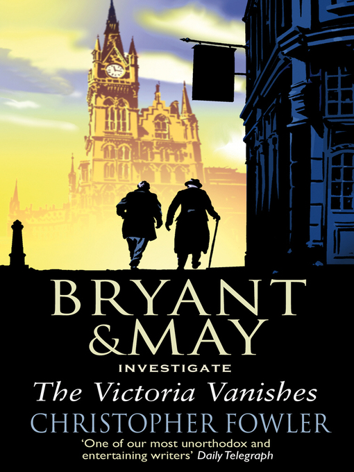 The Victoria Vanishes (eBook): Bryant & May Mystery Series, Book 6