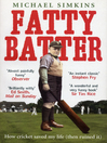 Fatty Batter (eBook): How cricket saved my life (then ruined it)
