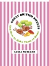 Great British Sweets (eBook): And How to Make Them at Home