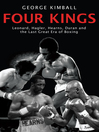 Four Kings (eBook): Leonard, Hagler, Hearns, Duran and the Last Great Era of Boxing