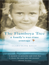 The Flamboya Tree (eBook): Memories of a Family's War Time Courage