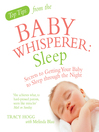 Top Tips from the Baby Whisperer (eBook): Sleep: Secrets to Getting Your Baby to Sleep through the Night