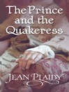 The Prince and the Quakeress (eBook): Georgian Saga, Book 4