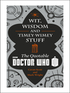 Wit, Wisdom and Timey Wimey Stuff (eBook): The Quotable Doctor Who