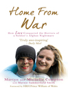 Home From War (eBook): How Love Conquered the Horrors of a Soldier's Afghan Nightmare