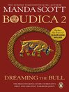 Dreaming the Bull (eBook): Boudica Series, Book 2