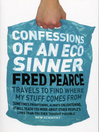 Confessions of an Eco Sinner (eBook): Travels to find where my stuff comes from