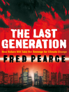 The Last Generation (eBook): How Nature Will Take Her Revenge for Climate Change