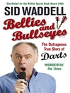 Bellies and Bullseyes (eBook): The Outrageous True Story of Darts