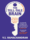 The Tell-Tale Brain (eBook): Tales of the Unexpected from Inside Your Mind