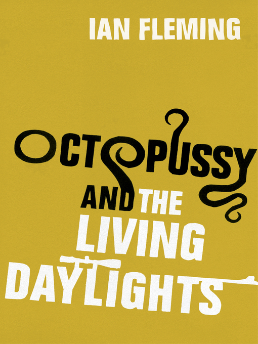 Octopussy and The Living Daylights (eBook): James Bond Series, Book 14