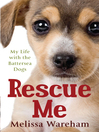 Rescue Me (eBook): My Life with the Battersea Dogs