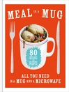 Meal in a Mug (eBook): Quick and Delicious Recipes for Busy People