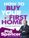 How to Buy Your First Home (eBook): And How to Sell it Too