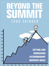 Beyond the Summit (eBook): Setting and Surpassing Extraordinary Business Goals