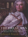 The Great Man (eBook): Sir Robert Walpole: Scoundrel, Genius and Britain's First Prime Minister