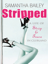 Stripped (eBook): A Life of Strip and Tease in Clubland