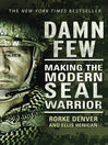 Damn Few (eBook): Making the Modern SEAL Warrior