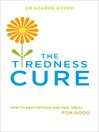 The Tiredness Cure (eBook): How to Beat Fatigue and Feel Great for Good