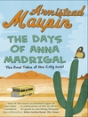 The Days of Anna Madrigal (eBook): Tales of the City Series, Book 9