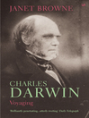 Charles Darwin (eBook): Voyaging, Volume 1 of a biography
